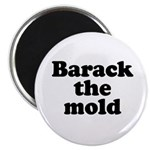 Barack the mold Magnet