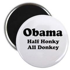 """Obama / Half Honkey All Donkey 2.25"""" Magnet (100 p"""