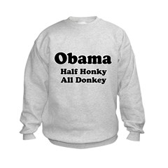 Obama / Half Honkey All Donkey Kids Sweatshirt