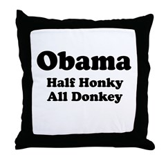 Obama / Half Honkey All Donkey Throw Pillow