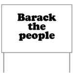 Barack the People Yard Sign