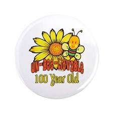 "Un-Bee-Lievable 100th 3.5"" Button"