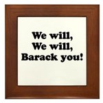 We will Barack you Framed Tile