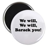 We will Barack you Magnet