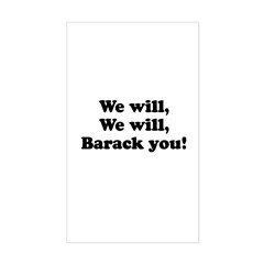 We will Barack you Rectangle Sticker