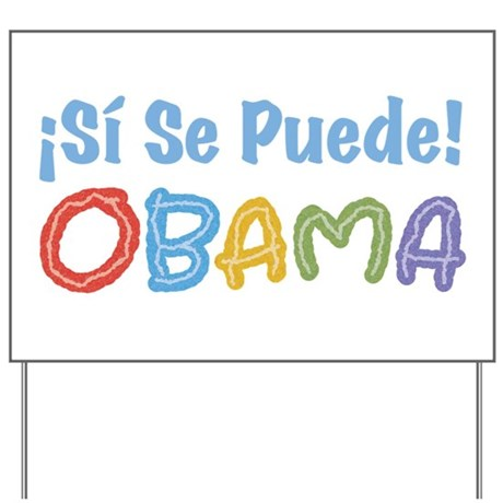 �Si Se Puede! Obama Yard Sign