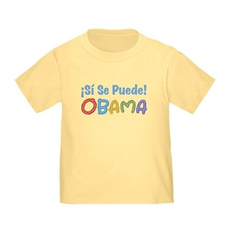 �Si Se Puede! Obama Toddler T-Shirt