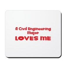 A Civil Engineering Major Loves Me Mousepad