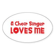 A Choir Singer Loves Me Oval Decal