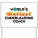 World's Hottest Cheer.. (C) Yard Sign