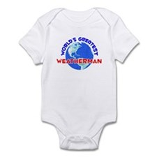 World's Greatest Weath.. (E) Infant Bodysuit