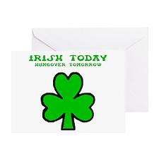 Irish today Greeting Card