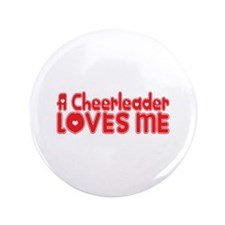 "A Cheerleader Loves Me 3.5"" Button"