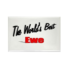 &quot;The World's Best Ewe&quot; Rectangle Magnet