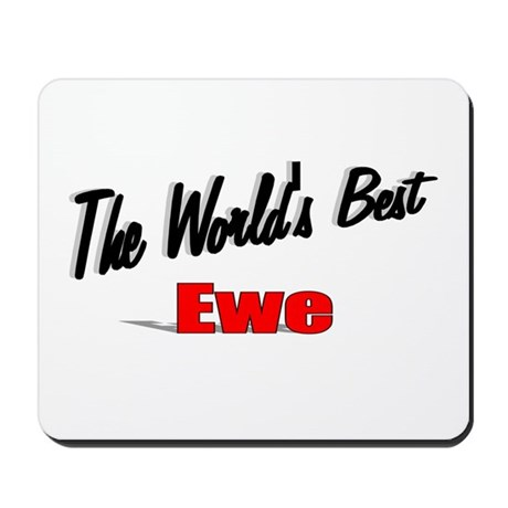 """The World's Best Ewe"" Mousepad"