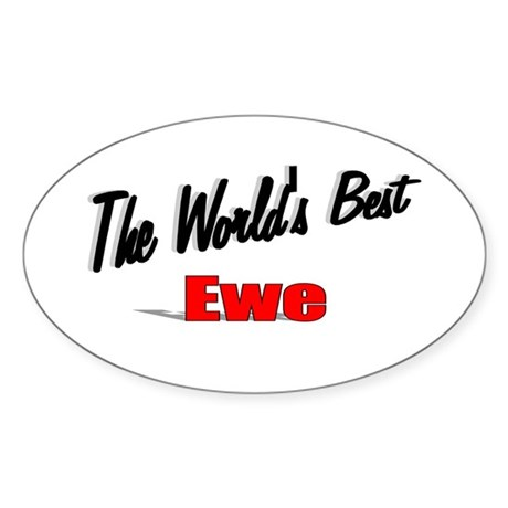 """The World's Best Ewe"" Oval Sticker"