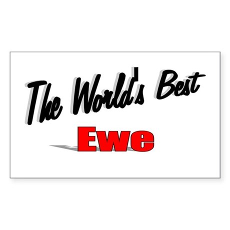 """The World's Best Ewe"" Rectangle Sticker"