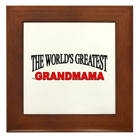 """The World's Greatest Grandmama"" Framed Tile"