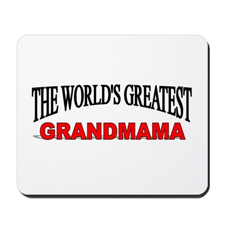 """The World's Greatest Grandmama"" Mousepad"