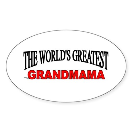 """The World's Greatest Grandmama"" Oval Sticker"