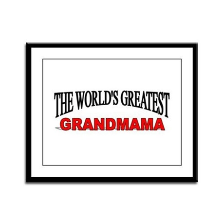 """The World's Greatest Grandmama"" Framed Panel Prin"