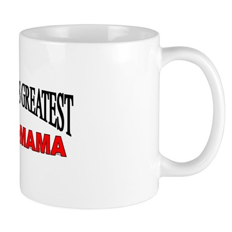 """The World's Greatest Grandmama"" Mug"