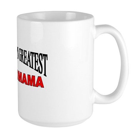 """The World's Greatest Grandmama"" Large Mug"