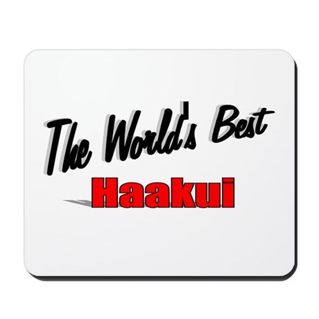 """The World's Best Haakui"" Mousepad"