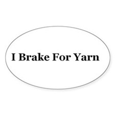 I Break For Yarn