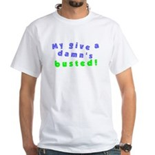 """My Give A Damn's Busted"" Shirt"