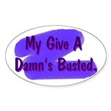 """My Give A Damn's Busted"" Oval Decal"