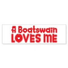 A Boatswain Loves Me Bumper Bumper Sticker