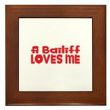 A Bailiff Loves Me Framed Tile