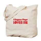 A Bagpipe Player Loves Me Tote Bag
