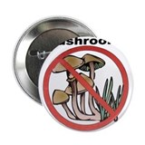 "Do not pick the Mushrooms 2.25"" Button"