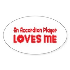 An Accordion Player Loves Me Oval Decal
