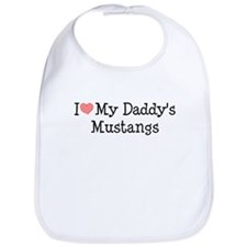 I Love My Daddy's Mustangs Bib