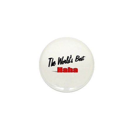 """The World's Best Haha"" Mini Button"