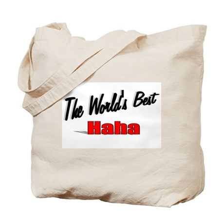 """The World's Best Haha"" Tote Bag"