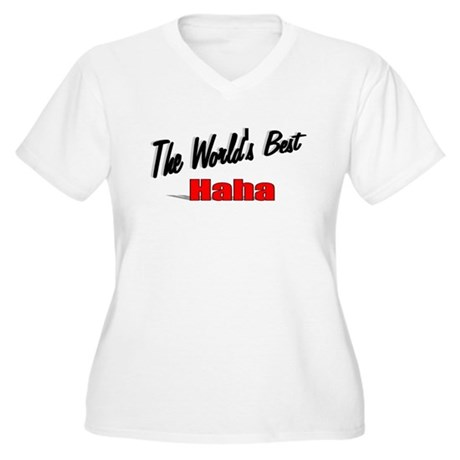 """The World's Best Haha"" Women's Plus Size V-Neck T"