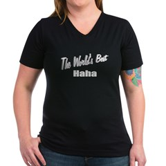 &quot;The World's Best Haha&quot; Women's V-Neck Dark T-Shir