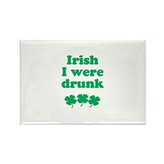 Irish I were drunk Rectangle Magnet (100 pack)
