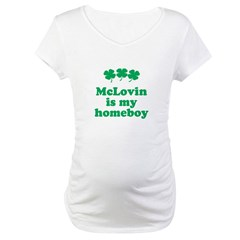 McLovin in my homeboy Maternity T-Shirt