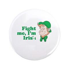 "Fight me, I'm Irish 3.5"" Button (100 pack)"