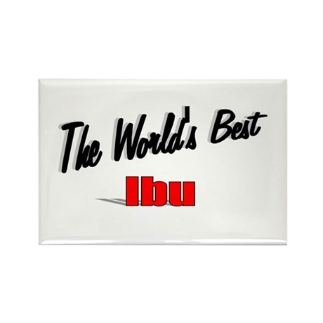 """The World's Best Ibu"" Rectangle Magnet"