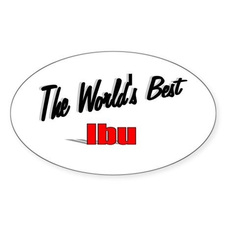 """The World's Best Ibu"" Oval Sticker"