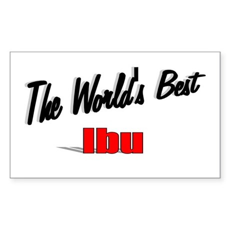 """The World's Best Ibu"" Rectangle Sticker"