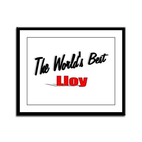 """The World's Best Lloy"" Framed Panel Print"