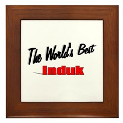 """The World's Best Induk"" Framed Tile"
