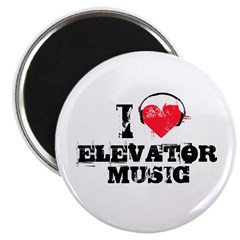"I love elevator music 2.25"" Magnet (100 pack)"